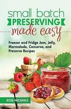 Small Batch Preserving Made Easy Freezer Fridge Jam Jelly  by Michaels Rose