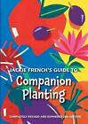 Jackie French's Guide to Companion Planting latest ed new, freepost Australia wi
