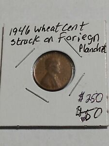 1946 Wheat Cent Struck On Foreign Planchet