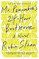 Mr. Penumbra's 24-Hour Bookstore: A Novel, Sloan, Robin, Good Book