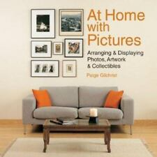 At Home with Pictures : Arranging and Displaying Photos, Artwork - Gilchrist HC