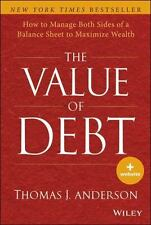 The Value of Debt : How to Manage Both Sides of a Balance Sheet to Maximize Book