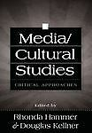Media/Cultural Studies : Critical Approaches by Rhonda Hammer and Douglas...