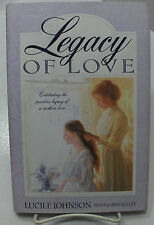 LEGACY OF LOVE Celebrating the Priceless Legacy of an Mother's Love Mormon LDS