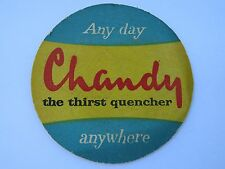 Beer COASTER ~ Any Day, Anywhere ... CHANDY: The Thirst Quencher ~ Drink Shandy