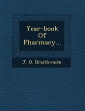 Year-Book of Pharmacy... by J. O. Braithwaite (2012, Paperback)