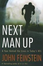 Next Man Up : A Year Behind the Lines in Today's NFL by John Feinstein