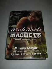Pink Boots & Machete National Geographic Wild by Mireya Mayor SIGNED 2011 HCDJ
