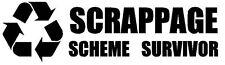 Scrappage Scheme Survivor stickers X2 pair funny car sticker decal window bumper