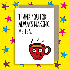 Funny Thank You For Tea Greeting Card - Anniversary - Relationship Partner Card