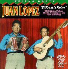 Juan Lopez - Tejano Roots Juan Lopez  El Rey De La Redova [CD]