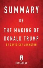 Summary of the Making of Donald Trump : By David Cay Johnston - Includes...