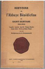 HISTOIRE DE L'ABBAYE BENEDICTINE DE SAINT-EUSTASE 966 - 1924 -LIVRE ANCIEN RARE