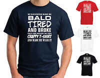 My Daughter Made Me Bald Mens Funny T Shirt - Fathers Day/Christmas Gift Dad