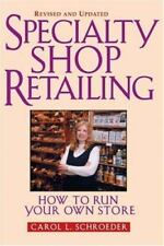 Specialty Shop Retailing: How to Run Your Own Store (Revision)