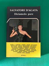 DICIAMOLO PURE - Salvatore D'Agata - Spirali - 1985