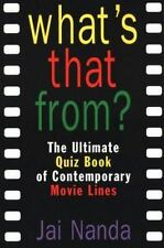 What's That From?: The Ultimate Quiz Book of Contemporary Movie Lines by Nanda,