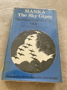 MANKA THE SKY GIPSY The Story Of A Wild Goose by BB Ill By D Watkins- PITCHFORD