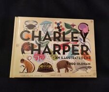 Charley Harper an Illustrated Life SIGNED by Todd Oldham Hardcover