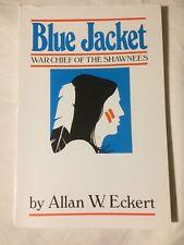 Blue Jacket - War Chief of the Shawnees by Allan W Eckert- 1985 Paperback