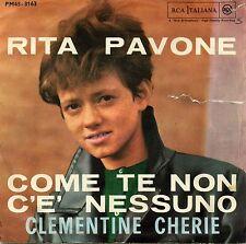 """RITA PAVONE COME TE NON C'E' NESSUNO CLEMENTINE CHERIE VG EX 7"""" ITALY"""