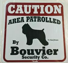 "Caution Area Patrolled by Bouvier Security Co. Dog Sign Outdoor 11""x11"""