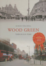 WOOD GREEN HISTORY North London Through Time NEW Haringey Places Old Photographs