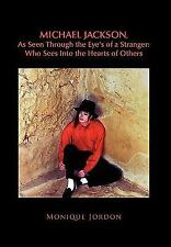 Michael Jackson, As Seen Through the Eye's of a Stranger: Who Sees into the...