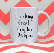 Fcking Great Graphic Designer Mug Graphic Designer Gift Graphic Designer Tea
