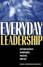 Everyday Leadership: Getting Results in Business, Politics, and Life-ExLibrary