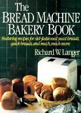 The Bread Machine Bakery Book ~ Richard W. Langer~ Cookbook~ Very Nice!!