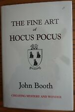 The Fine Art of Hocus Pocus by John Booth Magic Book