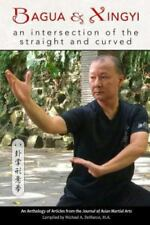 Bagua and Xingyi : An Intersection of the Straight and Curved by Tim...