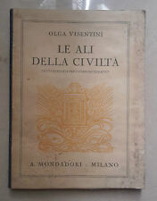 LE ALI DELLA CIVILTA' VISENTINI MONDADORI 1929
