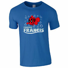 Finding Francis T-Shirt - Funny Deadpool Fan Inspired Clown Fish Mens Gift Top