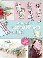 Mein großes Nähmaschinen-Atelier von Jane Bolsover (2011, Taschenbuch)