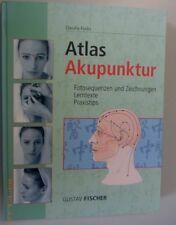 Atlas Akupunktur ~ Fotosequenzen u. Zeichnungen Lerntexte Praxistips /Fachbuch