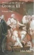 Annals of the Reign of George III: Pt. 2,John Aiken,New Book mon0000012423
