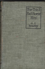 G F Bradby - For This I Had Borne Him - 1st 1915 - Rare Oxford Great War