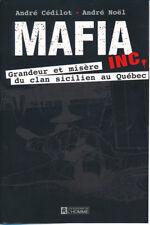 MAFIA INC. GRANDEUR ET MISÈRE DU CLAN SICILIEN AU QUÉBEC : André Cédilot 2010