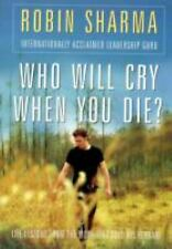Who Will Cry When You Die? by Sharma, Robin S.