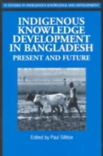 Indigenous Knowledge Development in Bangladesh: Present and Future (Indigenous