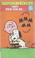 Non per Soldi ... - Charles M. Schultz - BUR - 1981 - Seconda Edizione Italiana