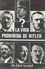 La vida prohibida de Hitler. Rosie Marie Sweichell.