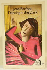 Joan Barfoot - Dancing in the Dark - PB