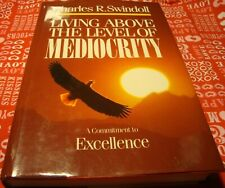 'Living Above The Level Of Mediocrity'  By Charles R. Swindoll (1987 HC DJ)   S5