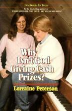 Why Isn't God Giving Cash Prizes? (Devotionals for Teens Series: No. 3), Peterso