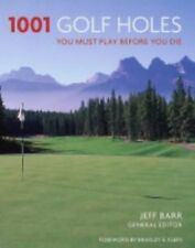 Very Good, 1001 Golf Holes: You Must Play Before You Die (1001 Must Before You D