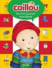 Caillou, My First Spanish Word Book (Board Book)