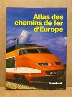 """""""Atlas des Chemins de Fer d'Europe"""" la vie du rail """"  Kummerly + Frey 1983"""